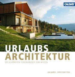 Bücher aus der Edition URLAUBSARCHITEKTUR - Die schönsten Ferienhäuser zum Mieten.