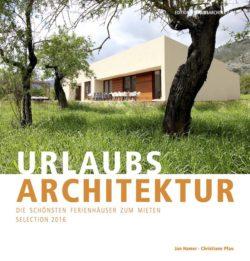 Bücher der Edition URLAUBSARCHITEKTUR - Selection 2016 - Die schönsten Ferienhäuser zum Mieten.